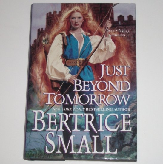Just Beyond Tomorrow BERTRICE SMALL Hardback Dust Jacket Medieval Romance 2002 Skye O'Malley Series