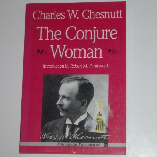 The Conjure Woman by CHARLES W CHESNUTT African-American Folk Tales 1969 Trade Size