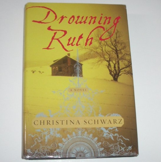 Drowning Ruth by CHRISTINA SCHWARZ Hardcover with Dust Jacket 2000