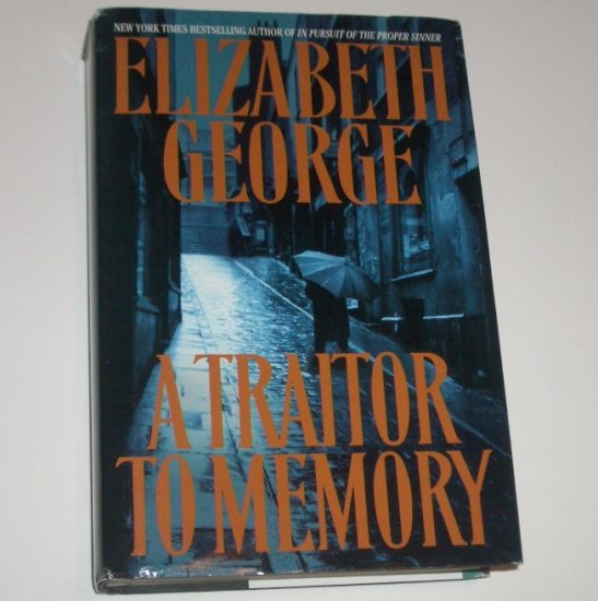 A Traitor to Memory by ELIZABETH GEORGE Hardcover Dust Jacket 2001 Inspector Lynley Mystery