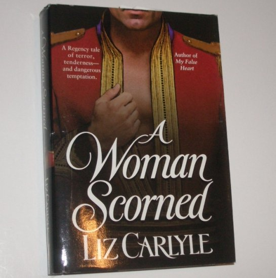 A Woman Scorned by LIZ CARLYLE Hardcover Dust Jacket 2000 Historical Mystery and Romance