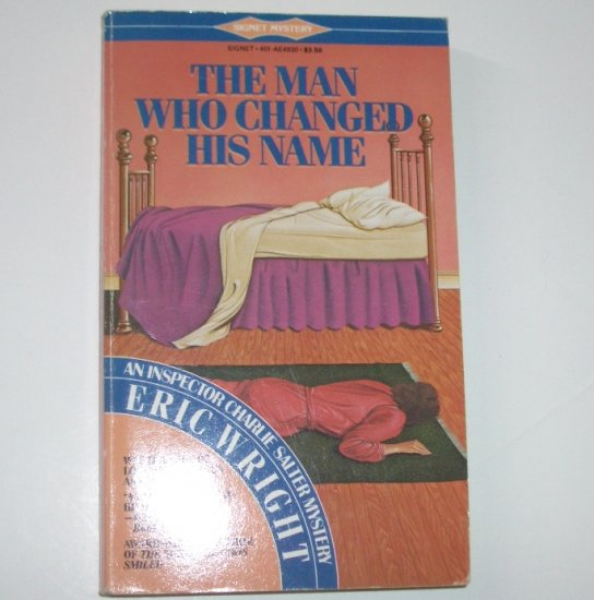 The Man Who Changed His Name by ERIC WRIGHT An Inspector Charlie Salter Mystery 1987
