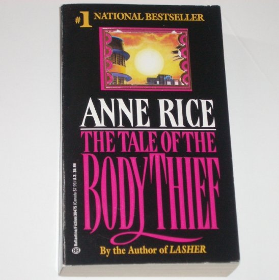 The Tale of the Body Thief by ANNE RICE The Vampire Chronicles Book Four 1993