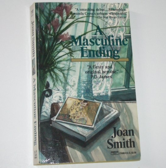 A Masculine Ending by JOAN SMITH A Loretta Lawson Mystery 1989