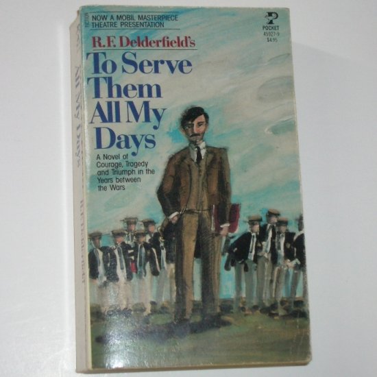 To Serve Them All My Days by R F DELDERFIELD 1982