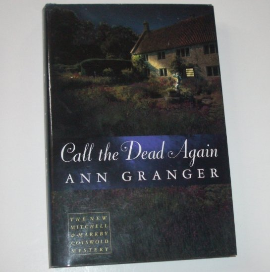 Call the Dead Again by Ann Granger Hardcover Dust Jacket Mitchell & Markby Cotswold Mystery 1999