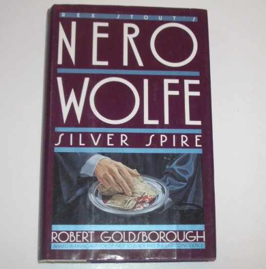 Silver Spire by ROBERT GOLDSBOROUGH Hardcover Dust Jacket 1992 Nero Wolfe Mystery
