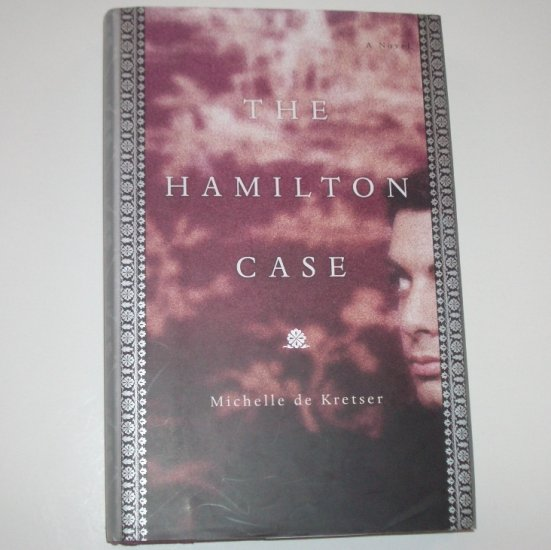The Hamilton Case by MICHELLE de KRETSER Hardcover Dust Jacket 2004
