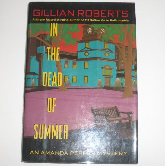 In the Dead of Summer Gillian Roberts Hardcover with DJ 1995 Amanda Pepper Cozy Mystery 1st Edition