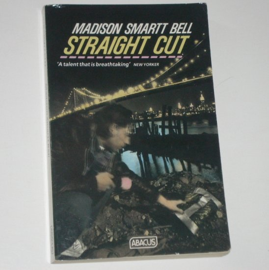 Straight Cut by MADISON SMARTT BELL Trade Size Import 1988