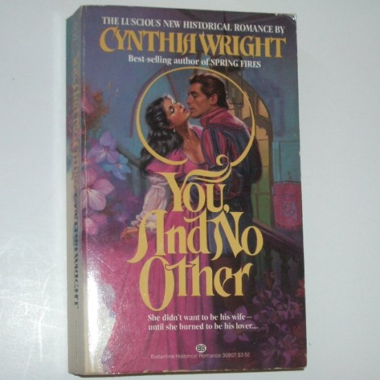 You, and No Other by CYNTHIA WRIGHT Historical French Renaissance Romance 1984
