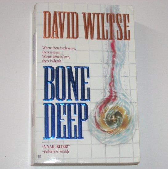 Bone Deep by DAVID WILTSE a John Becker Mystery 1996