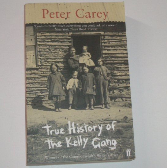 True History of the Kelly Gang by PETER CAREY Historical Fiction Import 2000
