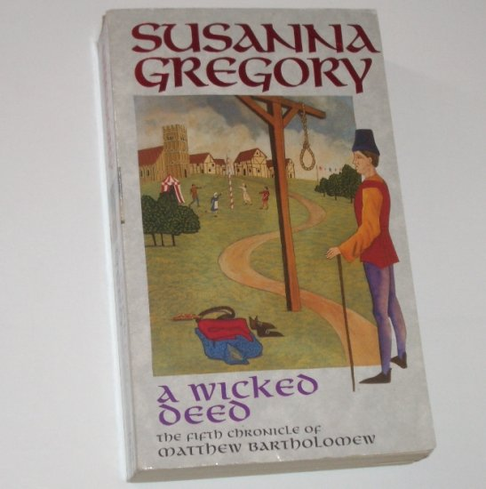 A Wicked Deed by SUSANNA GREGORY 2000 Chronicles of Matthew Bartholomew Medieval Mystery