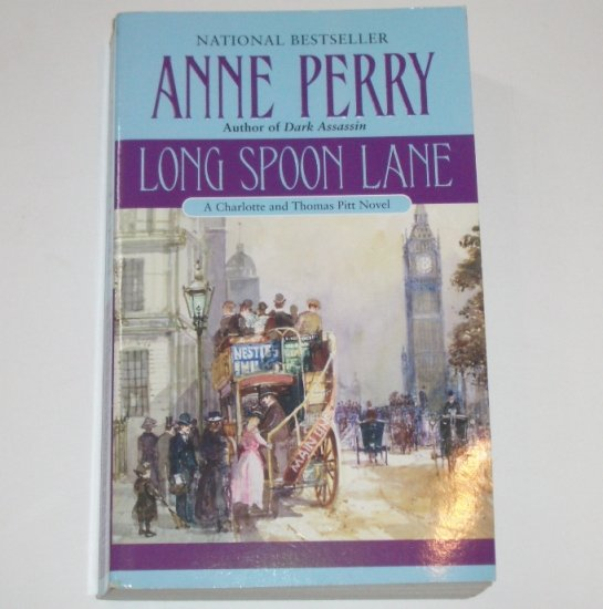Long Spoon Lane by Anne Perry A Charlotte and Thomas Pitt Mystery 2006
