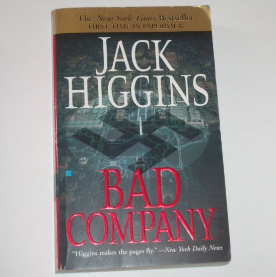 Bad Company by JACK HIGGINS A Sean Dillon Thriller 2004