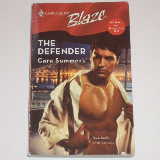 The Defender by CARA SUMMERS Harlequin Blaze 342 Aug07 Tall, Dark... and Dangerously Hot
