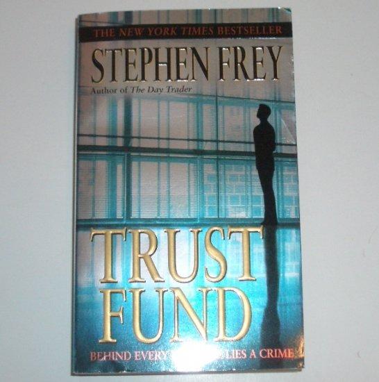 Trust Fund by STEPHEN FREY Suspense Thriller 2002