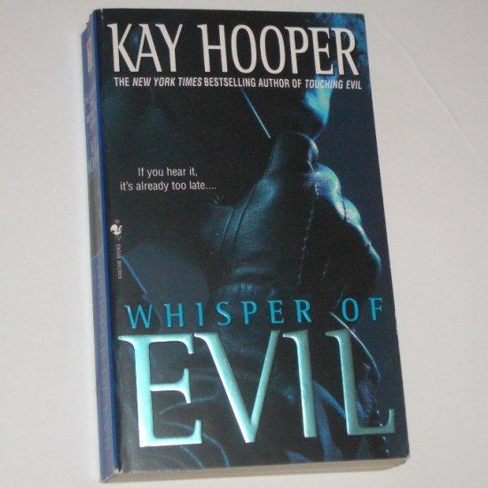 Whisper of Evil by KAY HOOPER A Bishop/Special Crimes Unit Novel Series Suspense Thriller 2002