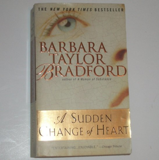 A Sudden Change of Heart by BARBARA TAYLOR BRADFORD 1999