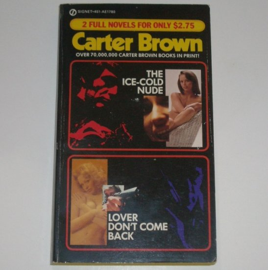 The Ice-Cold Nude and Lover Don't Come Back by CARTER BROWN Pulp Mystery 1982