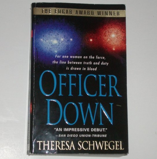 Officer Down by THERESA SCHWEGEL Mystery 2006