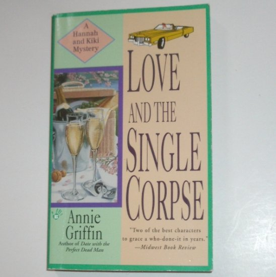 Love and the Single Corpse by ANNIE GRIFFIN A Hannah and Kiki Cozy Mystery 2000 Berkley Prime Crime