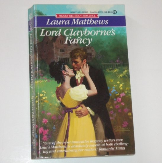 Lord Clayborne's Fancy by LAURA MATTHEWS Signet Historical Regency Romance 1991
