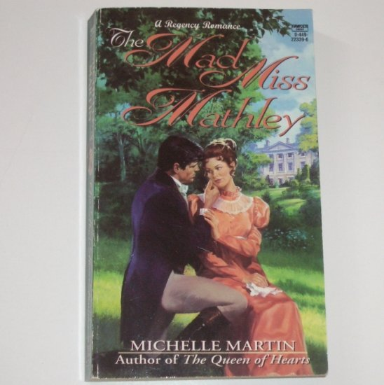The Mad Miss Mathley by MICHELLE MARTIN Fawcett Historical Regency Romance 1995