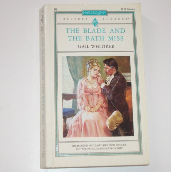The Blade and the Bath Miss by GAIL WHITIKER Harlequin Historical Regency Romance No 92 1993