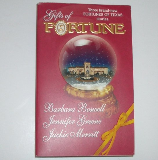 Gifts of Fortune Fortunes of Texas 3-in-1 by BARBARA BOSWELL, JENNIFER GREENE, et al 2001