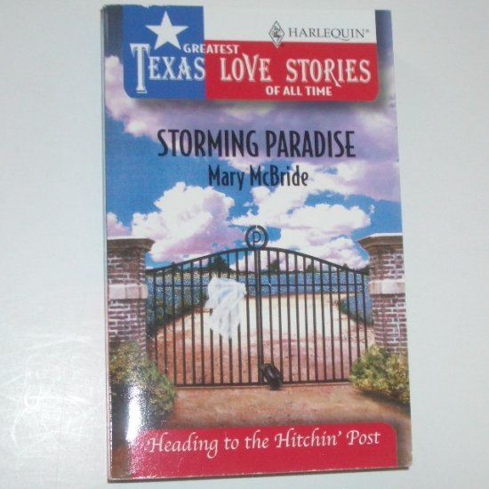 Storming Paradise by MARY McBRIDE Greatest Texas Love Stories Heading to the Hitchin' Post 1998