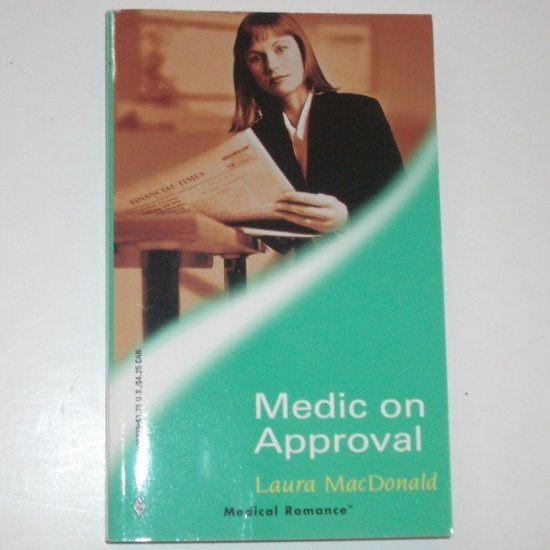 Medic on Approval by LAURA MacDONALD Harlequin Medical Romance No 9 2001
