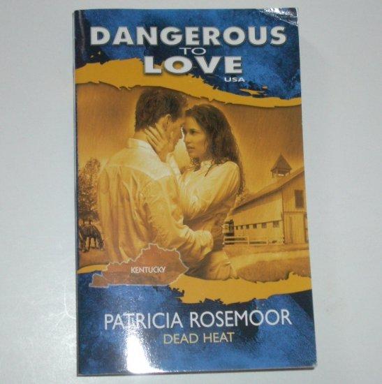 Dead Heat by PATRICIA ROSEMOOR Dangerous to Love Series No 17 Kentucky 1993