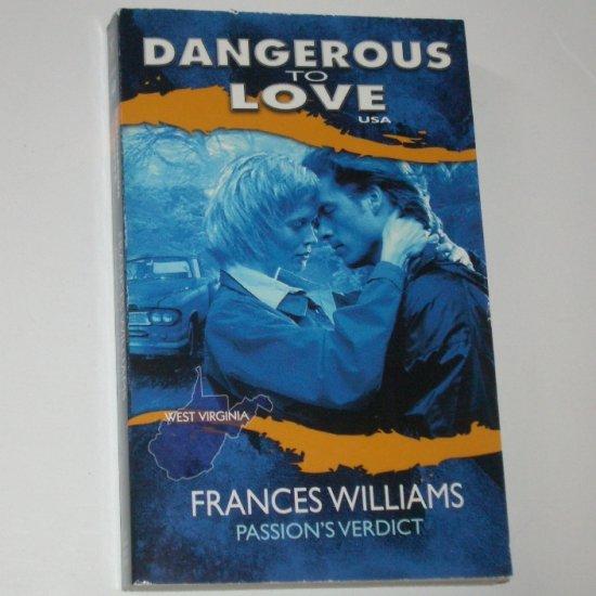 Passion's Verdict by FRANCES WILLIAMS Dangerous to Love No 48 West Virginia 1993