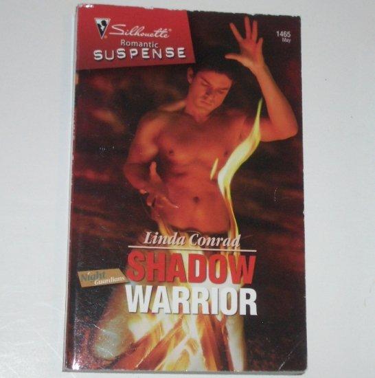 Shadow Warrior by Linda Conrad Silhouette Romantic Suspense 1465 May07 Night Guardians