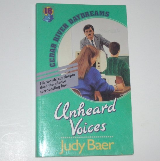 Unheard Voices by JUDY BAER Young Adult Fiction Cedar River Daydreams No 16 1992