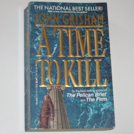 A Time to Kill by JOHN GRISHAM Legal Thriller 1992