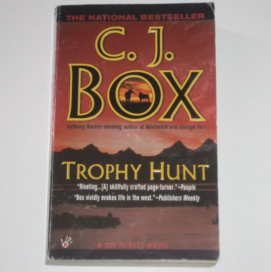 Trophy Hunt by C J BOX A Joe Pickett Mystery 2005