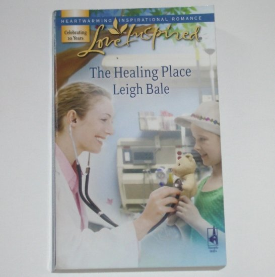 The Healing Place by LEIGH BALE Love Inspired Christian Romance 2007