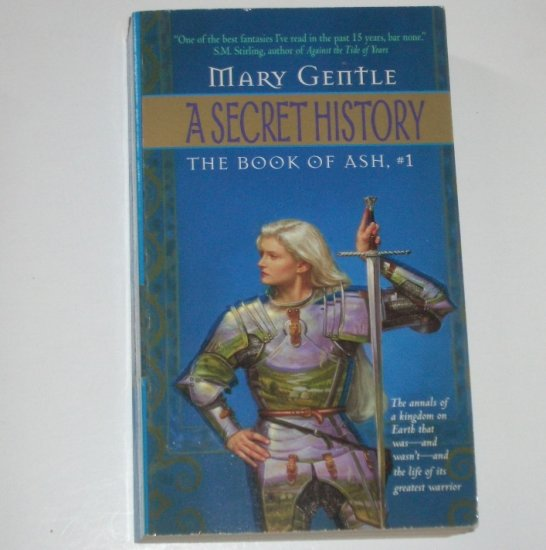A Secret History by MARY GENTLE Fantasy The Book of Ash #1 1999