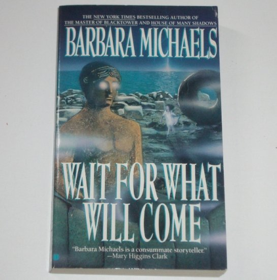 Wait for What Will Come by BARBARA MICHAELS Mystery 1990