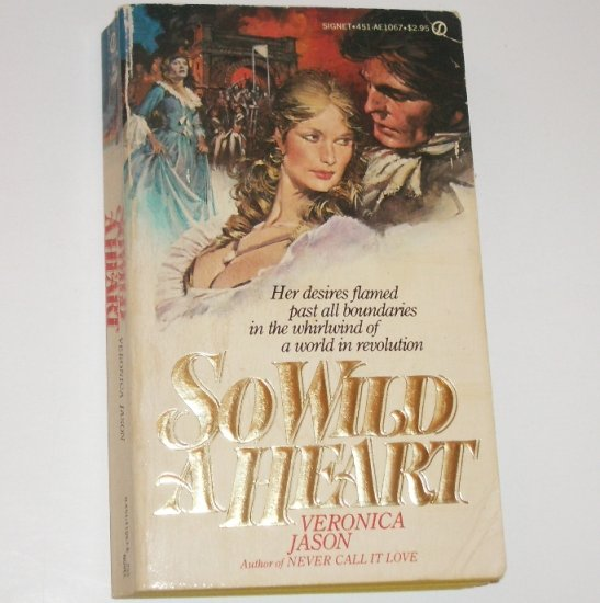 So Wild a Heart by VERONICA JASON Historical French Revolution Romance 1981