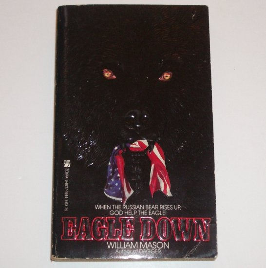 Eagle Down by WILLIAM MASON (William W Johnstone) Thriller 1985