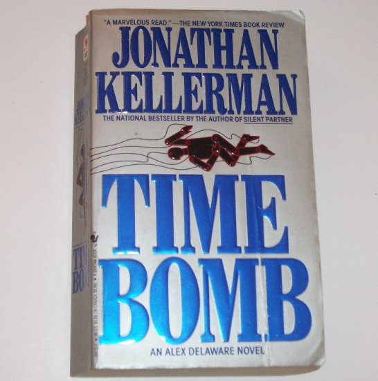 Time Bomb by JONATHAN KELLERMAN An Alex Delaware Mystery 1991