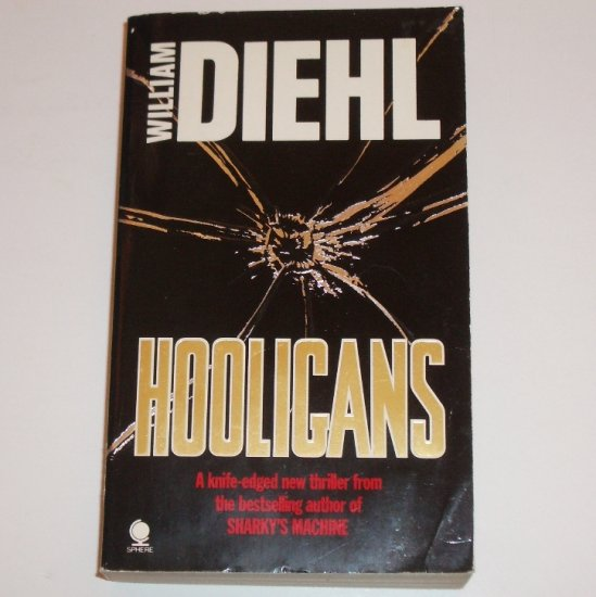 Hooligans by WILLIAM DIEHL Import Adventure Thriller 1985