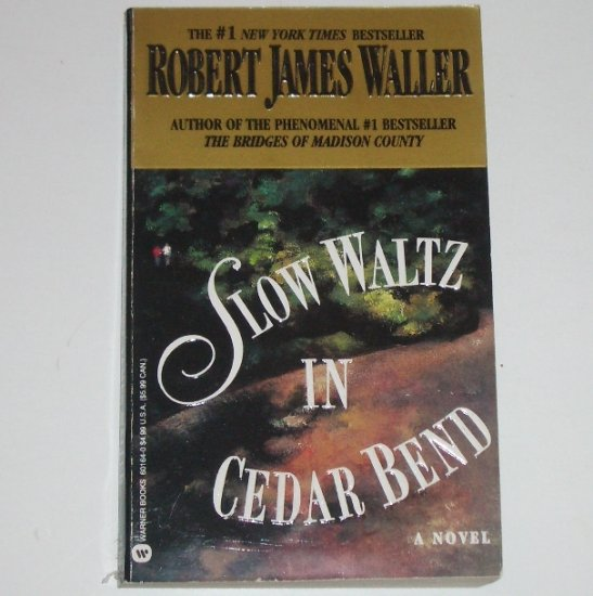 Slow Waltz in Cedar Bend by Robert James Waller 1994