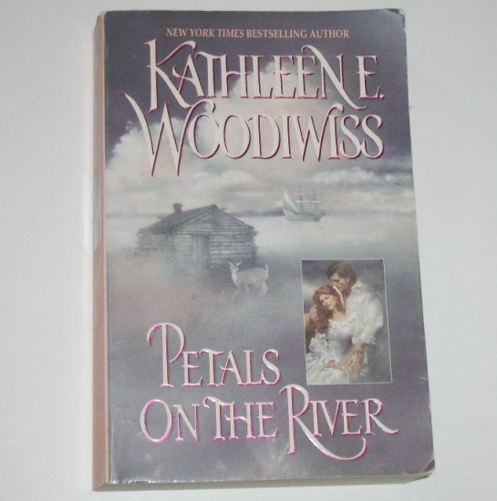 Petals on the River by Kathleen E. Woodiwiss Historical Colonial Romance Trade Size 1997