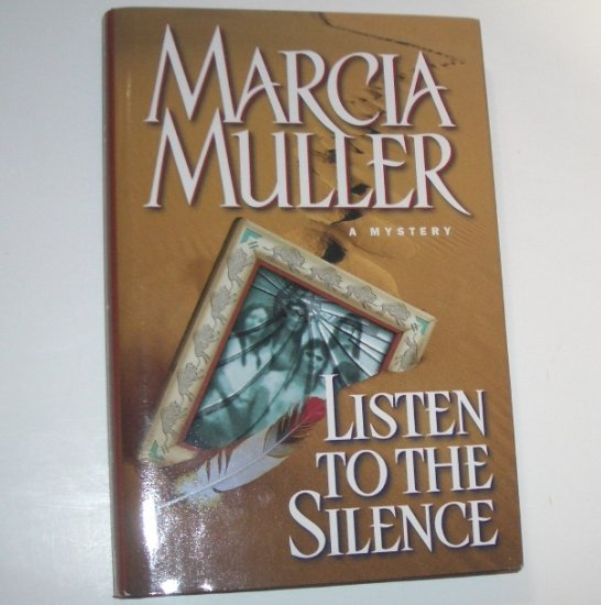 Listen to the Silence by Marcia Muller Hardcover Dust Jacket 2000 Sharon McCone Mystery