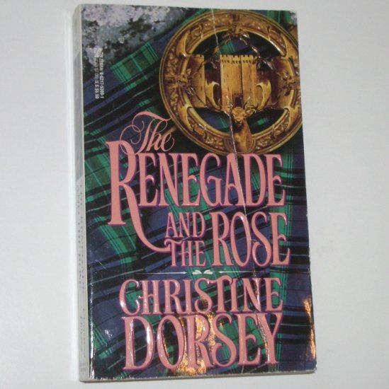 The Renegade and the Rose by CHRISTINE DORSEY Historical Scottish Romance 1996